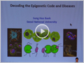 [KSMCB Presidential Award Lecture] Decoding the Epigenetic Code and Diseases